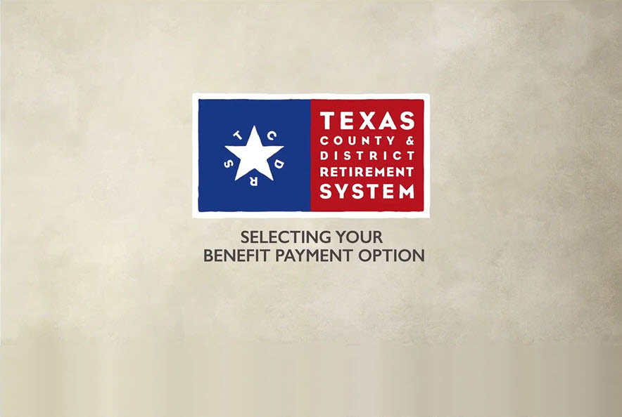 Choose a Benefit Payment Option for TCDRS Retirement